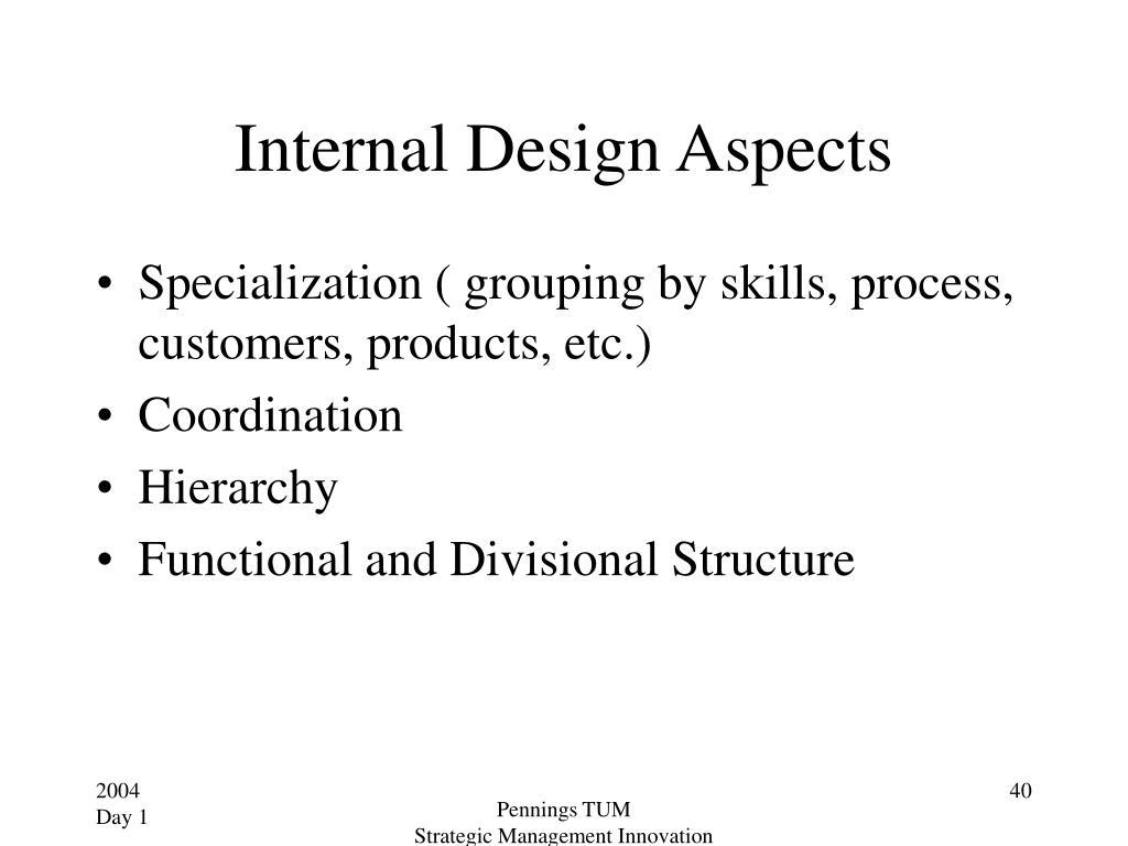 Internal Design Aspects