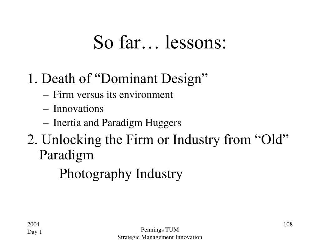 So far… lessons: