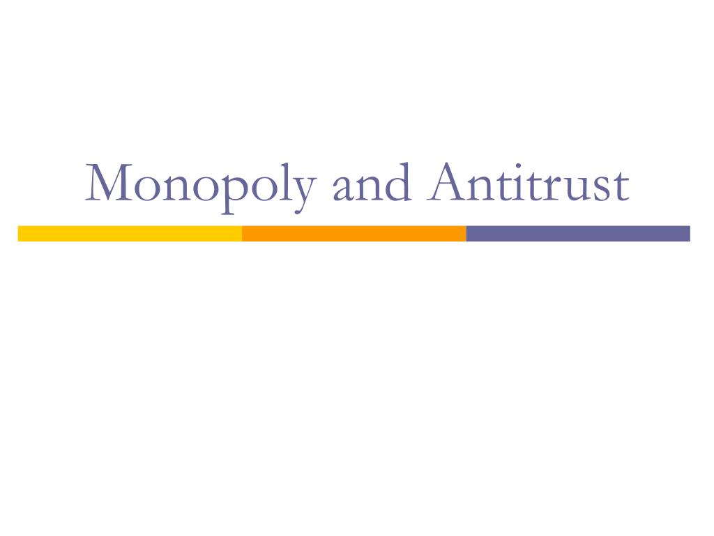 monopoly and antitrust l.