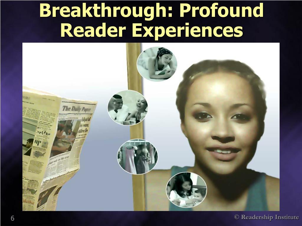Breakthrough: Profound Reader Experiences