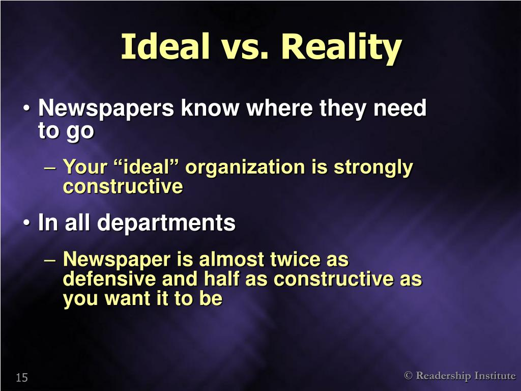 Ideal vs. Reality