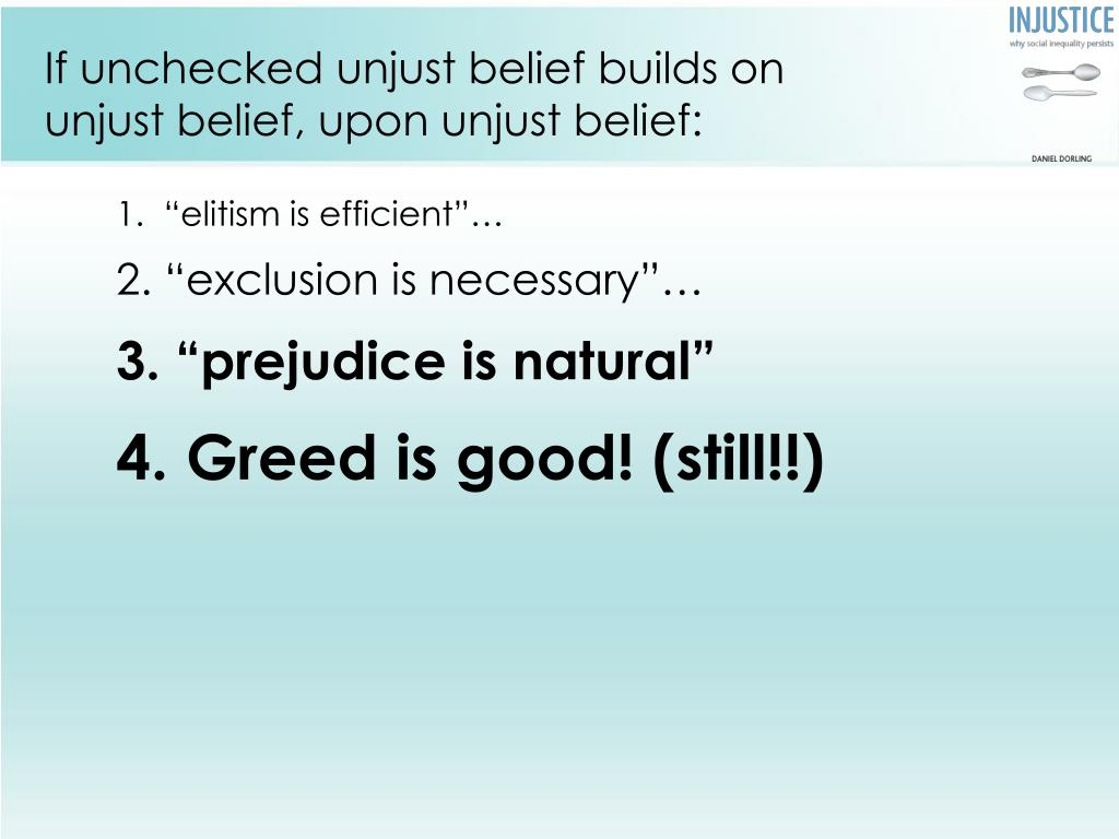 If unchecked unjust belief builds on