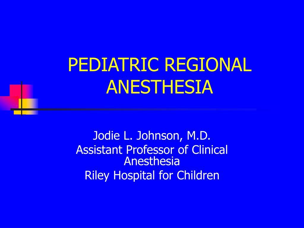 pediatric regional anesthesia l.