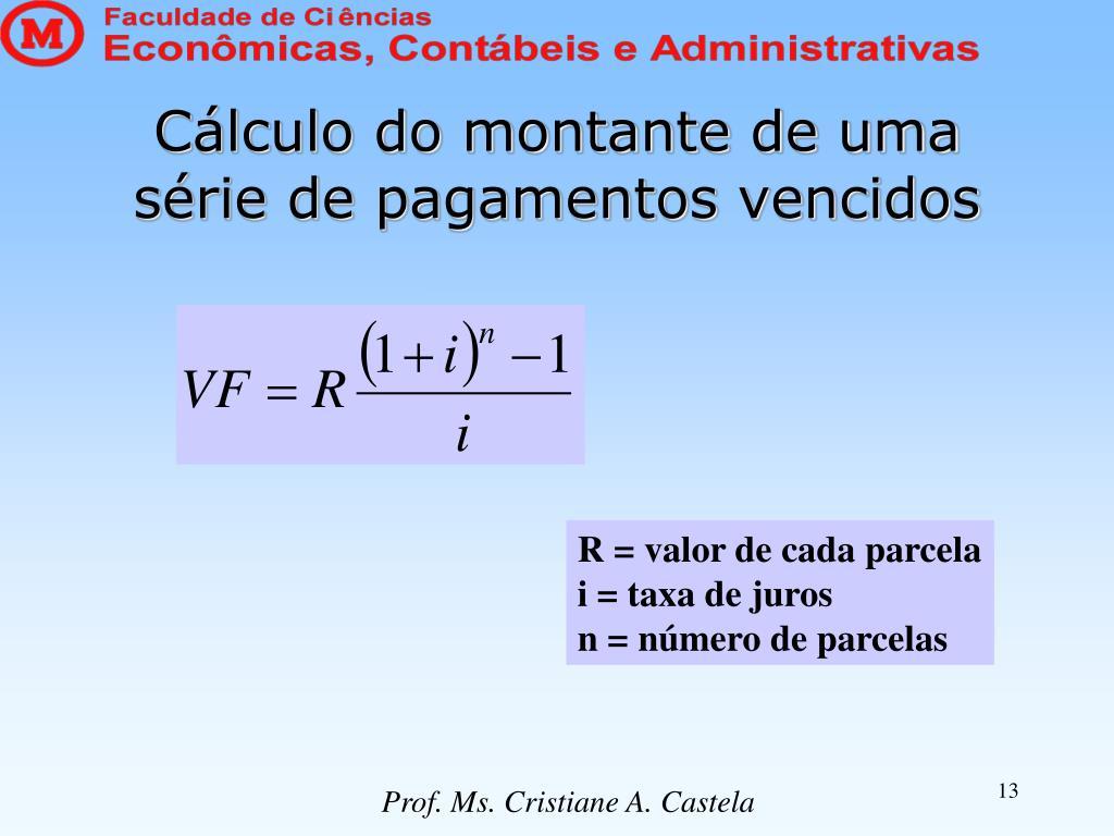 Cálculo do montante de uma série de pagamentos vencidos