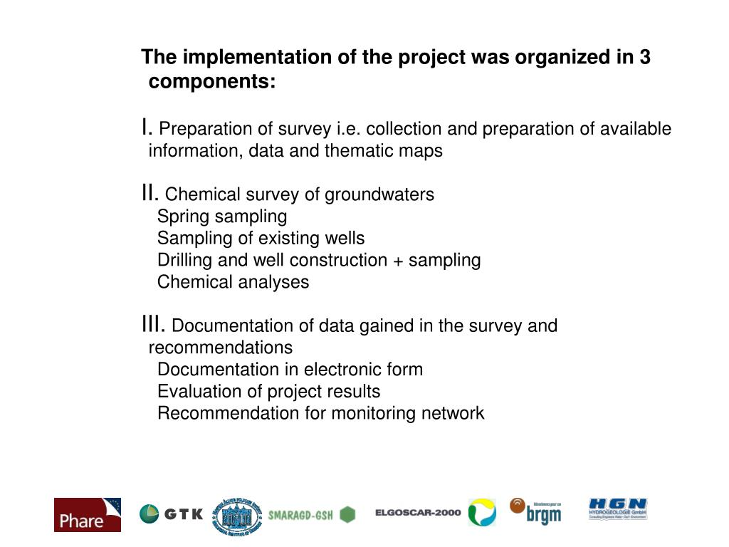 The implementation of the project was organized in 3 components: