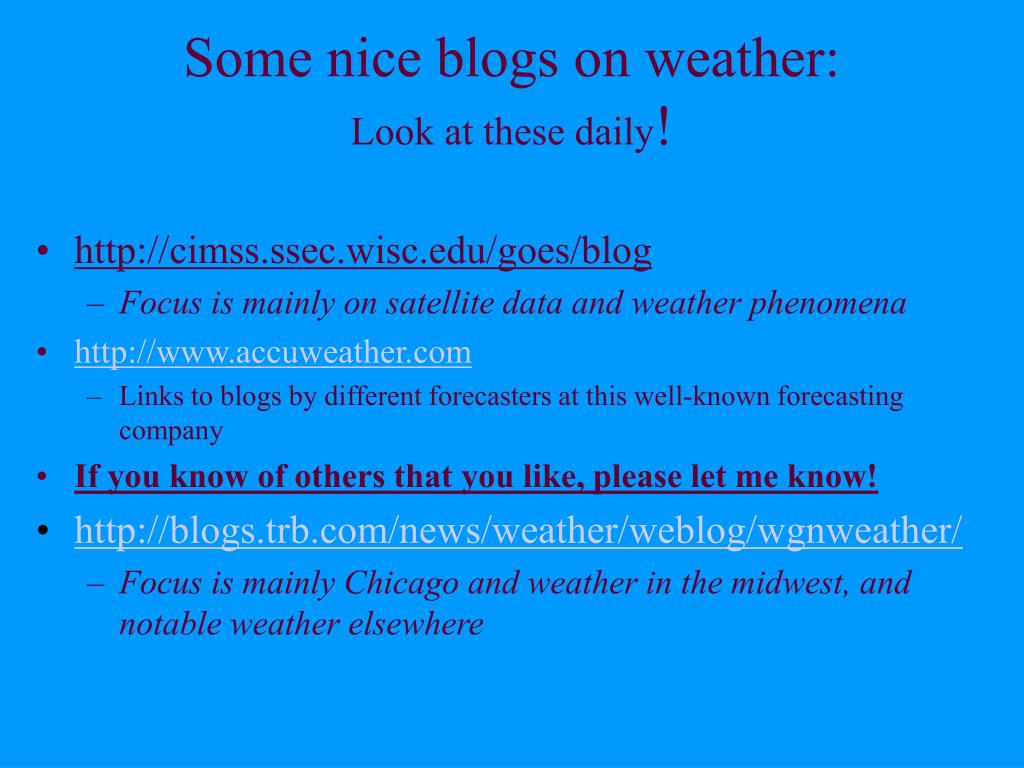 Some nice blogs on weather: