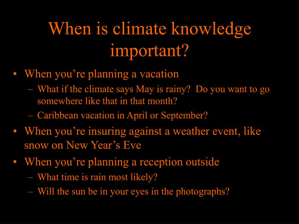 When is climate knowledge important?