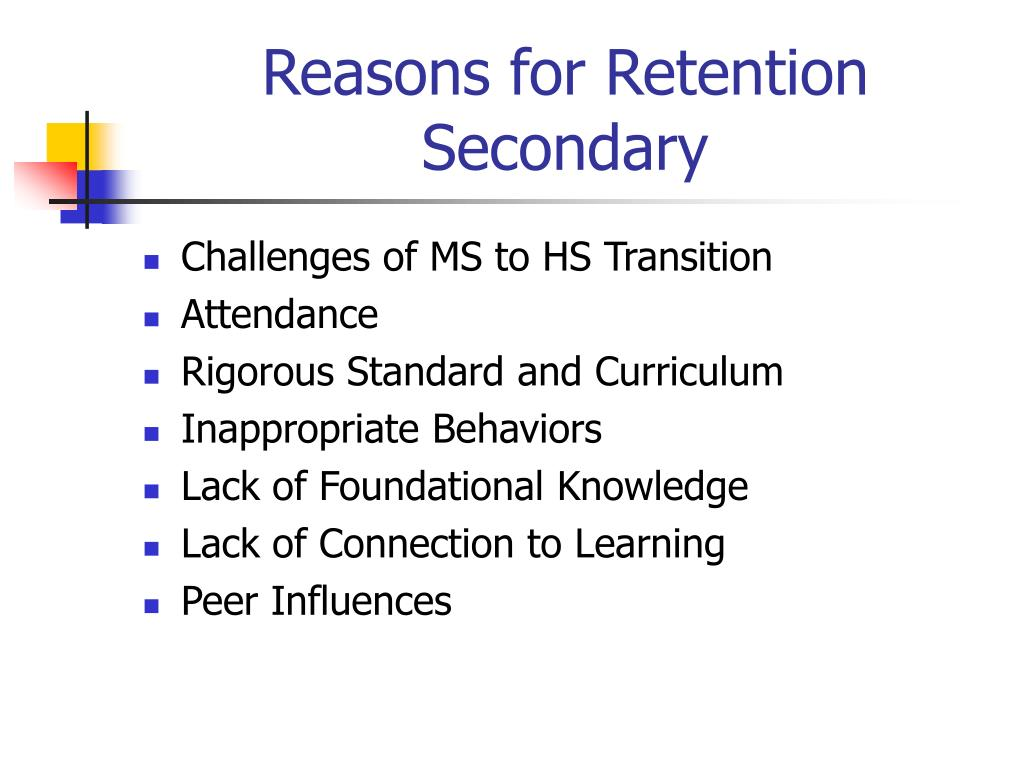 Reasons for Retention