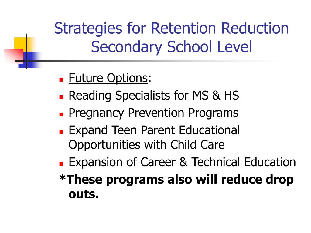 Strategies for Retention Reduction