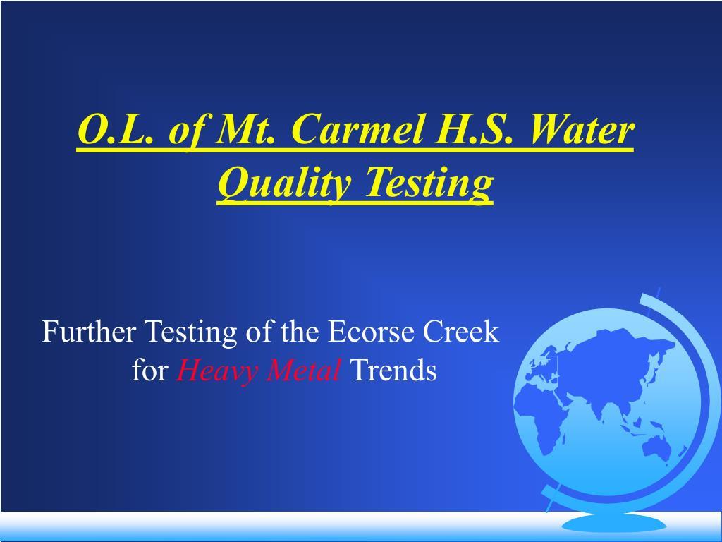 O.L. of Mt. Carmel H.S. Water Quality Testing