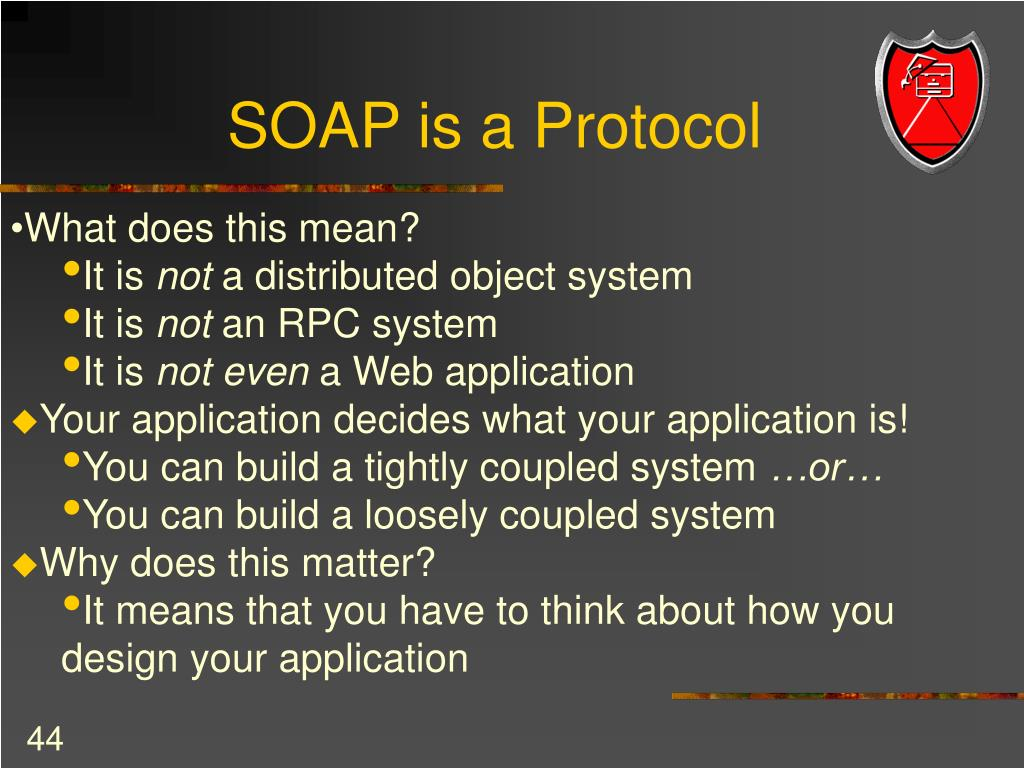 SOAP is a Protocol