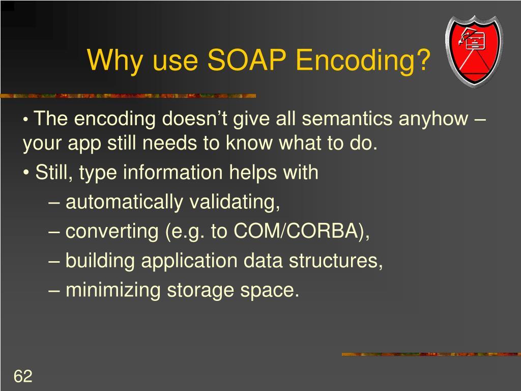 Why use SOAP Encoding?
