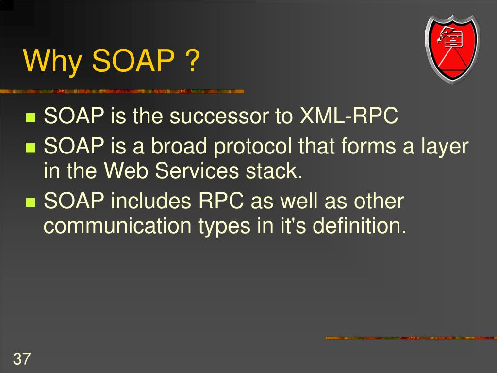 Why SOAP ?