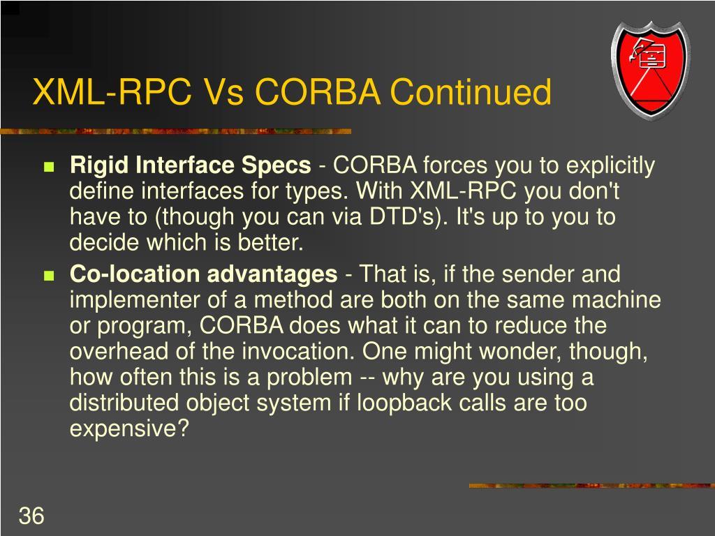 XML-RPC Vs CORBA Continued