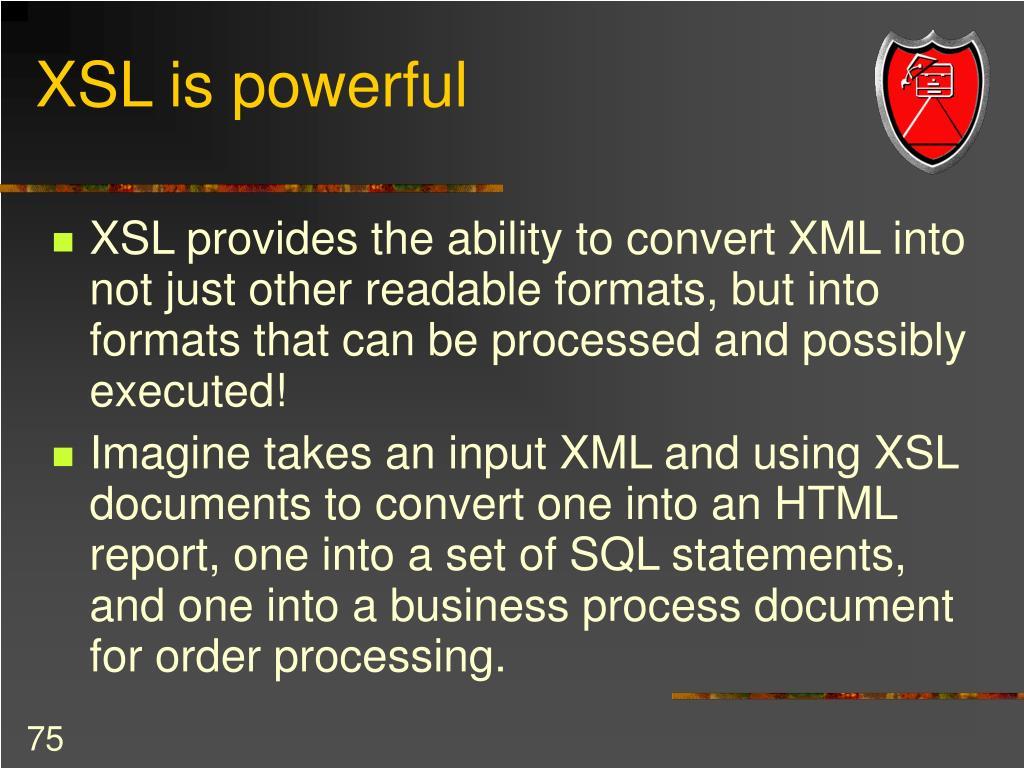 XSL is powerful