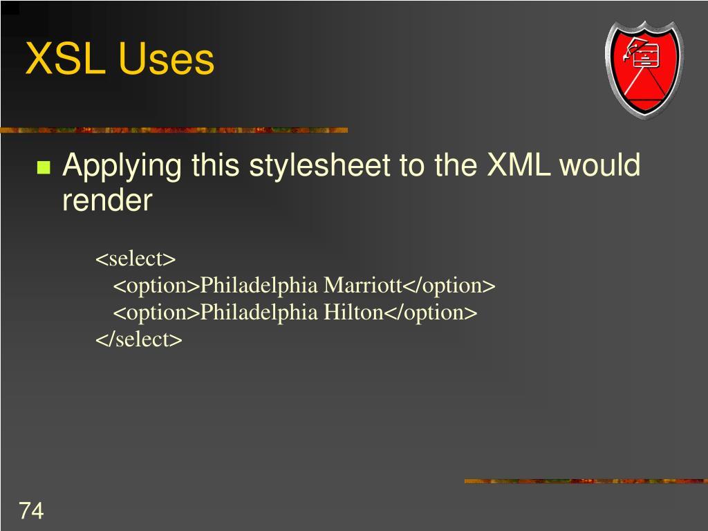 XSL Uses