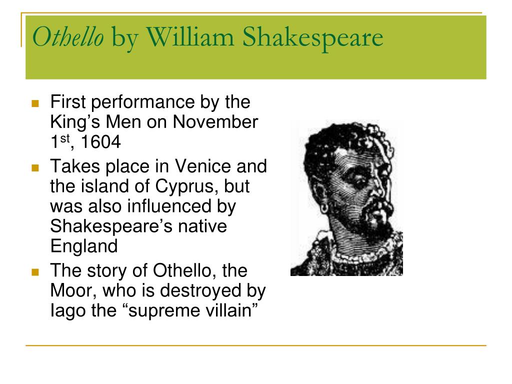 racial background effect in othello by william shakespeare Othello by william shakespeare the othello racial imagery and the use of language 4 by william shakespeare, examines that effect the jealousy can have.