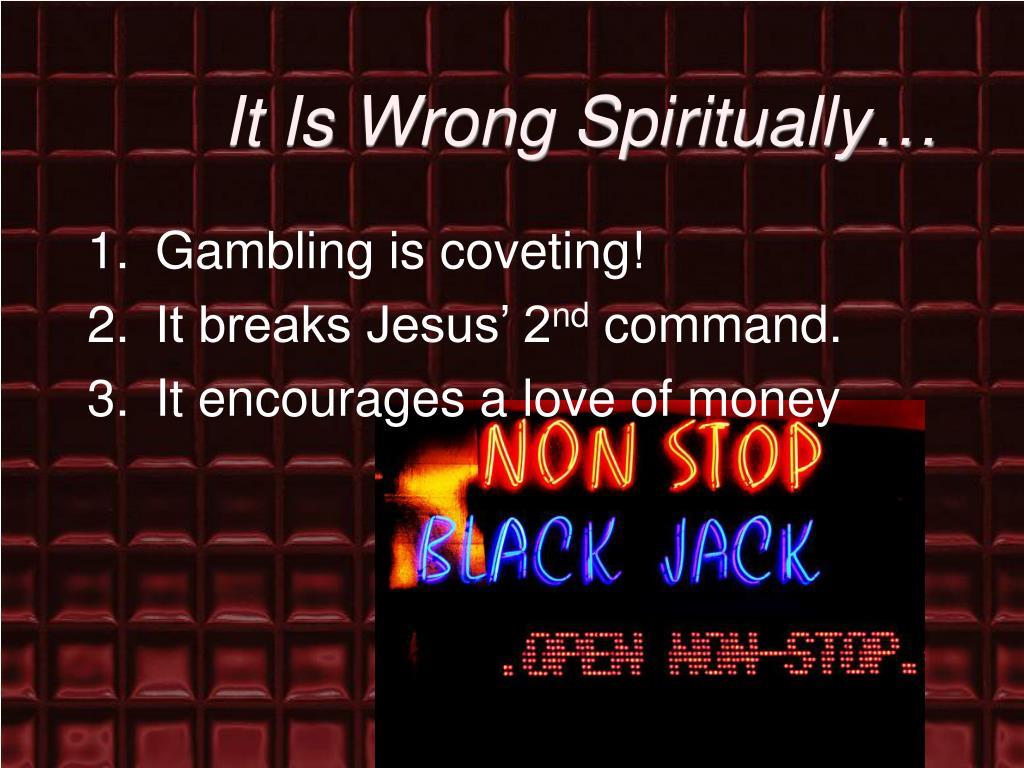 It Is Wrong Spiritually…