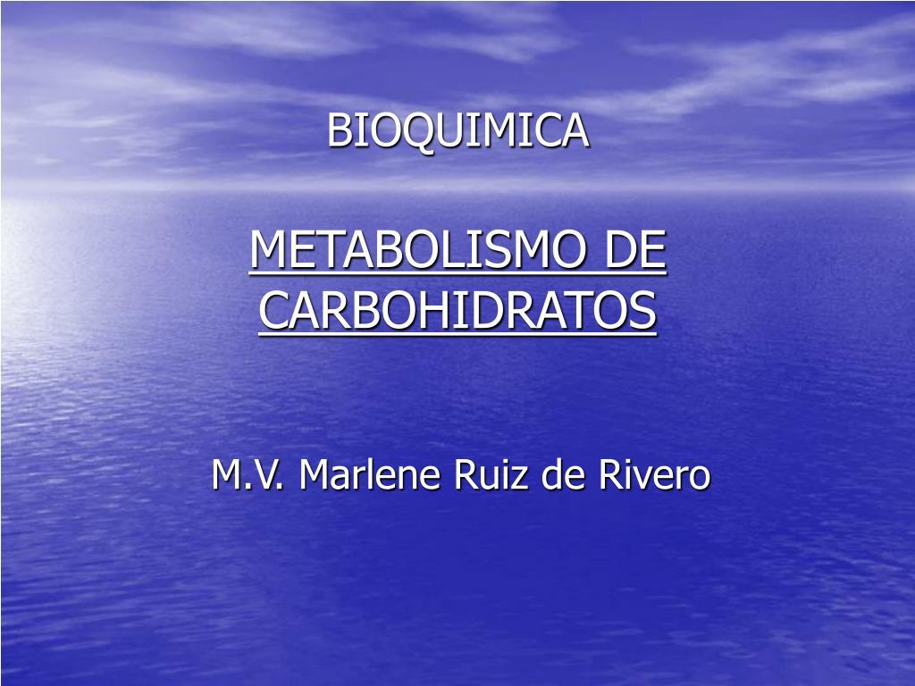 PPT - BIOQUIMICA METABOLISMO DE CARBOHIDRATOS PowerPoint..