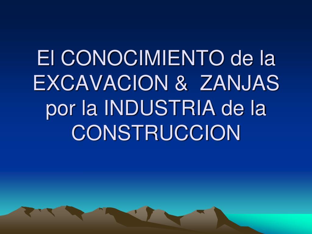 el conocimiento de la excavacion zanjas por la industria de la construccion
