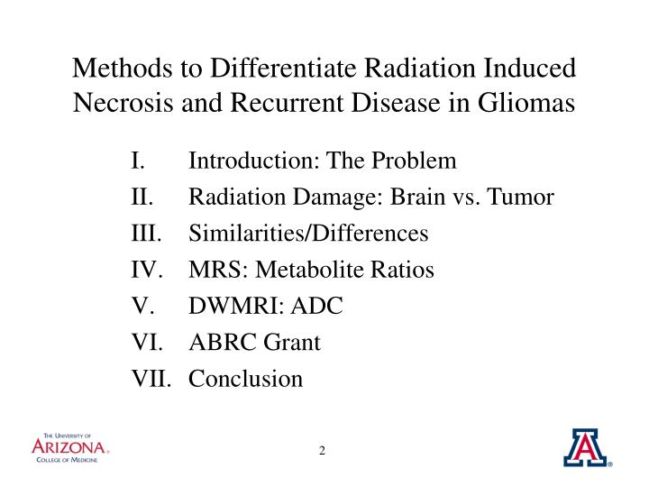 Methods to differentiate radiation induced necrosis and recurrent disease in gliomas2