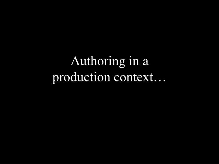Authoring in a