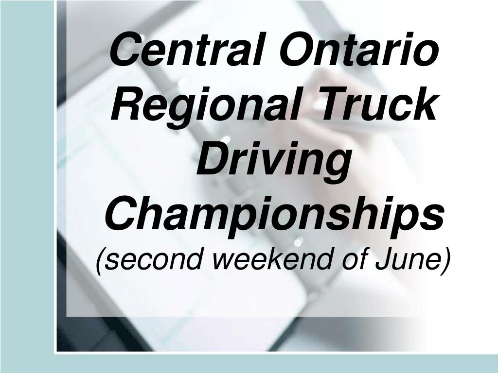 central ontario regional truck driving championships second weekend of june l.