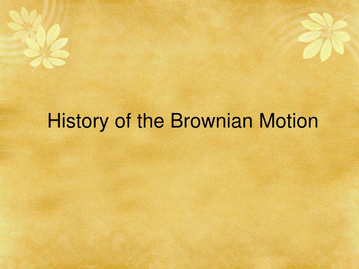 History of the Brownian Motion