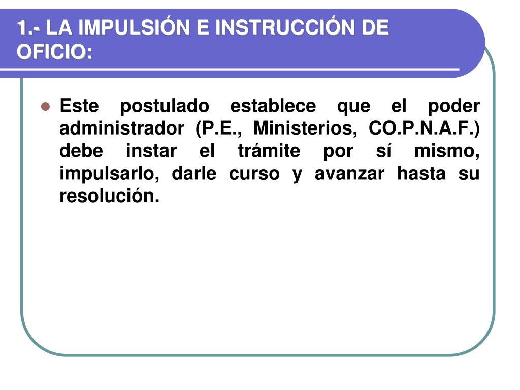 1.- LA IMPULSIÓN E INSTRUCCIÓN DE OFICIO: