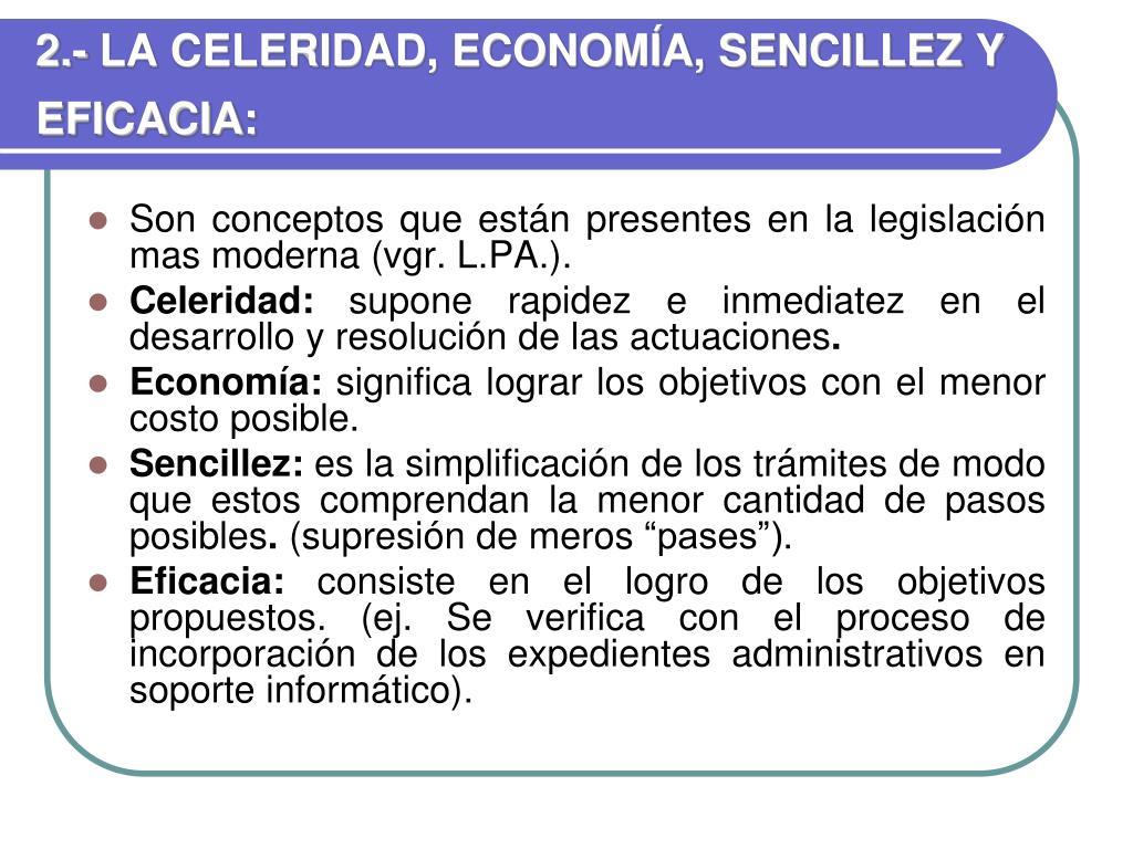 2.- LA CELERIDAD, ECONOMÍA, SENCILLEZ Y EFICACIA:
