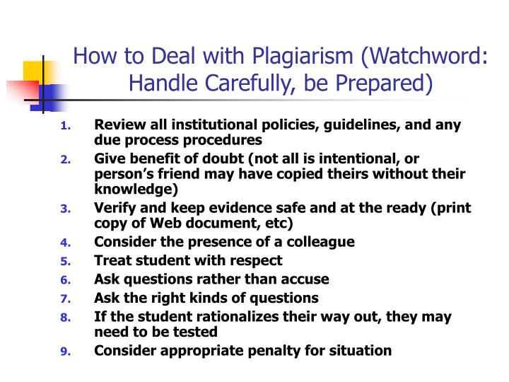 How to Deal with Plagiarism (Watchword: Handle Carefully, be Prepared)