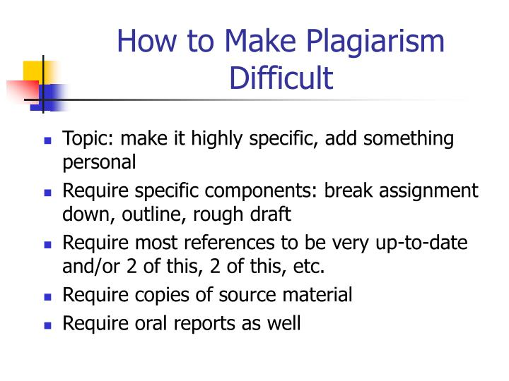 How to Make Plagiarism Difficult