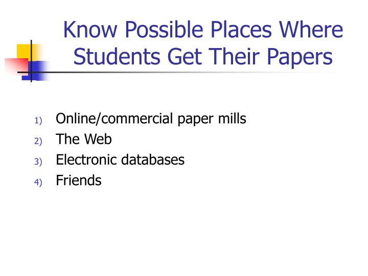 Know Possible Places Where Students Get Their Papers