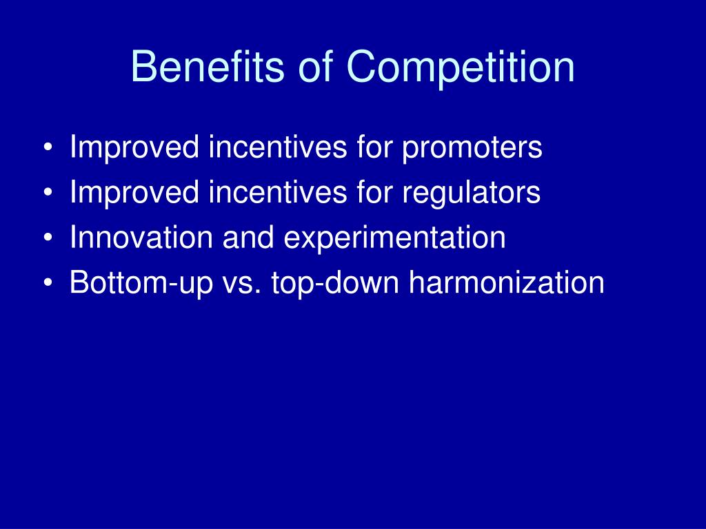 Benefits of Competition