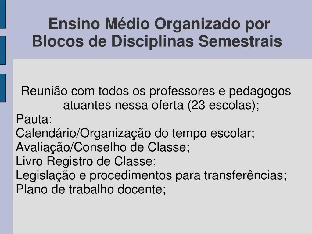 Reunião com todos os professores e pedagogos atuantes nessa oferta (23 escolas);