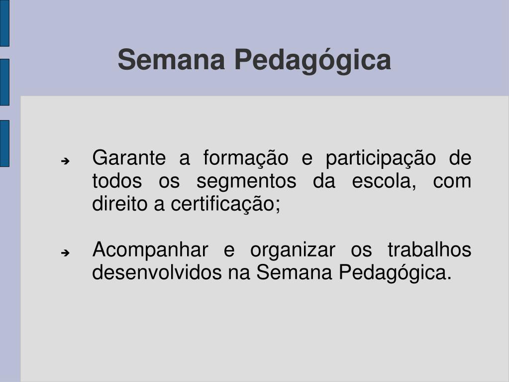 Garante a formação e participação de todos os segmentos da escola, com direito a certificação;