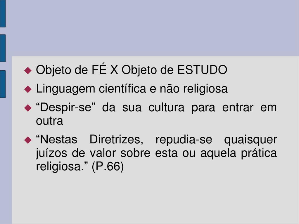 Objeto de FÉ X Objeto de ESTUDO