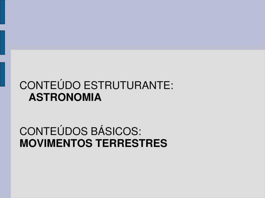 CONTEÚDO ESTRUTURANTE: