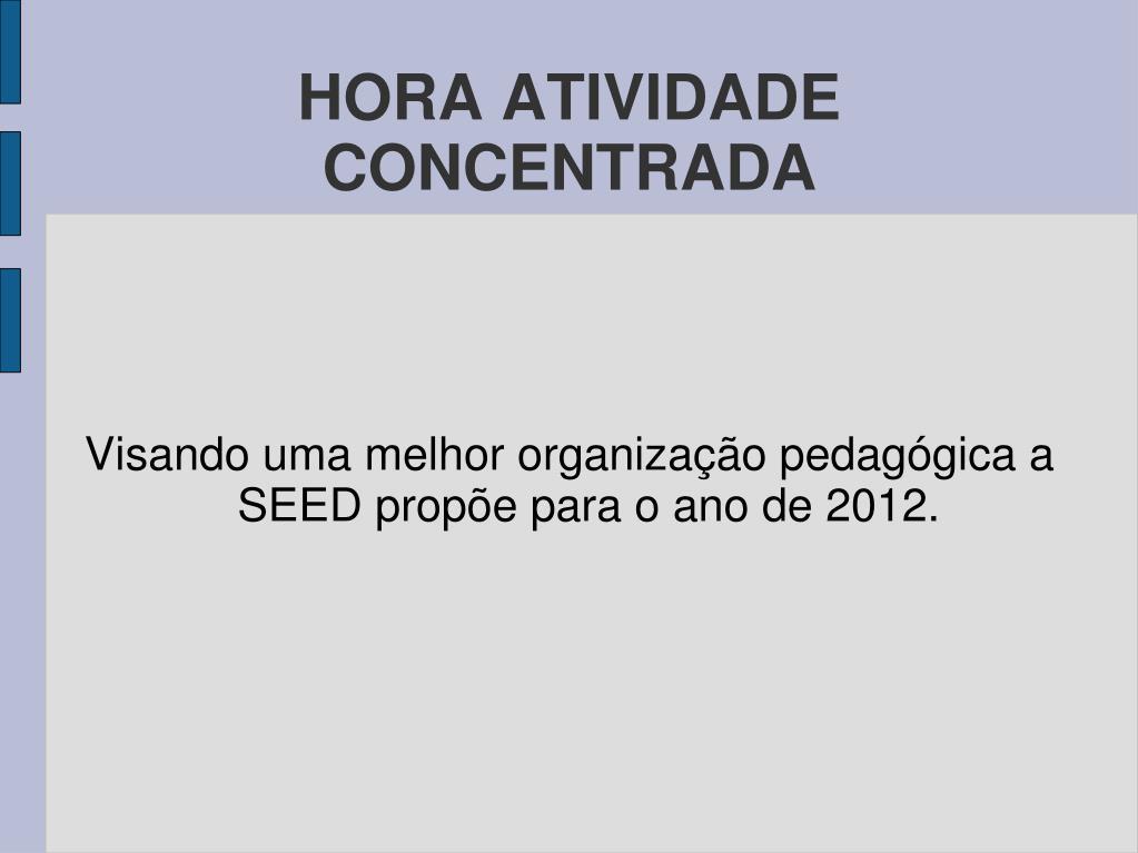 Visando uma melhor organização pedagógica a SEED propõe para o ano de 2012.