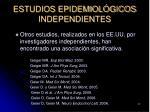 estudios epidemiol gicos independientes