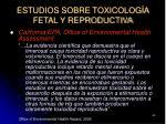 estudios sobre toxicolog a fetal y reproductiva69