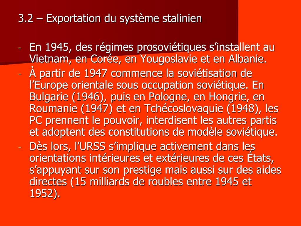 3.2 – Exportation du système stalinien