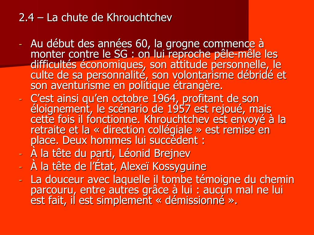 2.4 – La chute de Khrouchtchev
