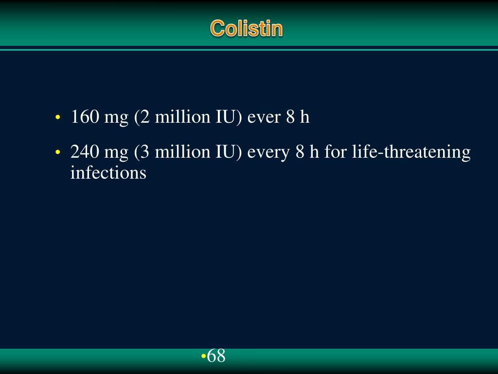 160 mg (2 million IU) ever 8 h