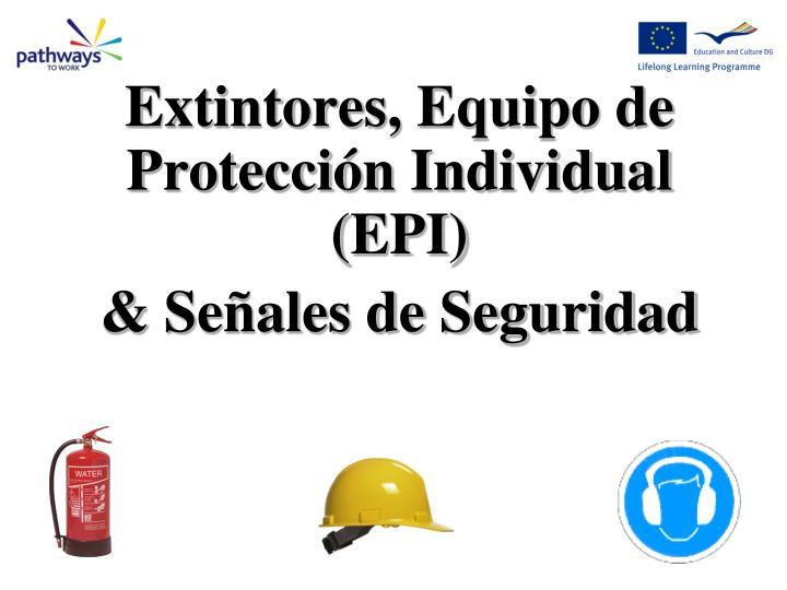 e xtintores equipo de protecci n individual epi se ales de seguridad n.