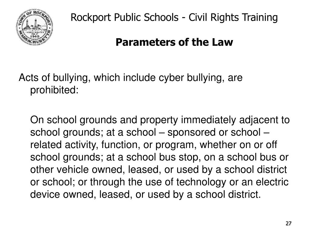 Acts of bullying, which include cyber bullying, are prohibited: