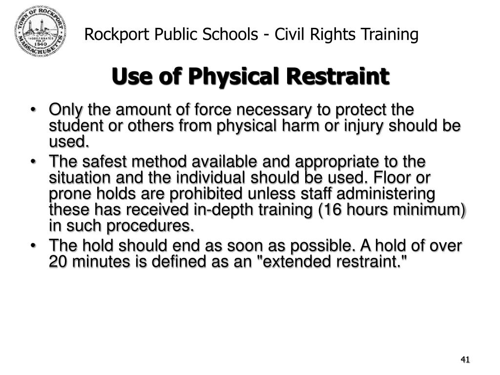 Only the amount of force necessary to protect the student or others from physical harm or injury should be used.