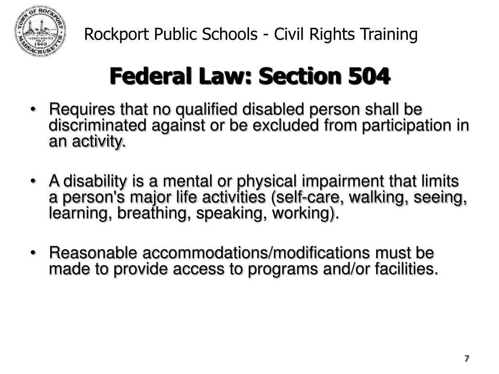 Requires that no qualified disabled person shall be discriminated against or be excluded from participation in an activity.