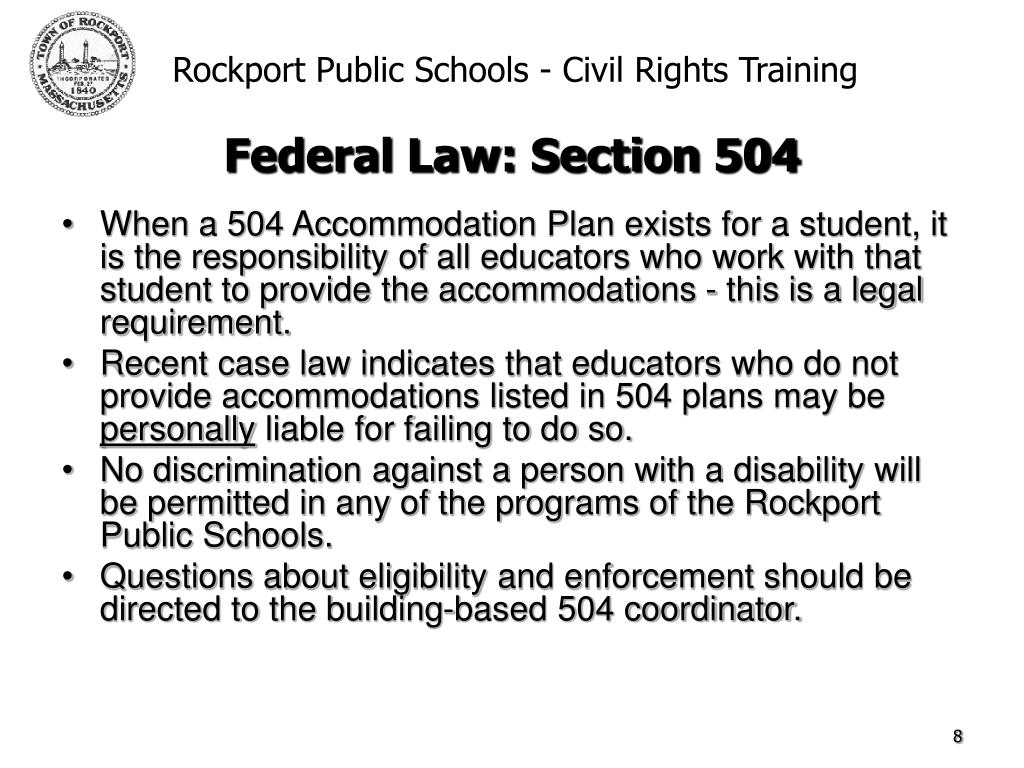 When a 504 Accommodation Plan exists for a student, it is the responsibility of all educators who work with that student to provide the accommodations - this is a legal requirement.