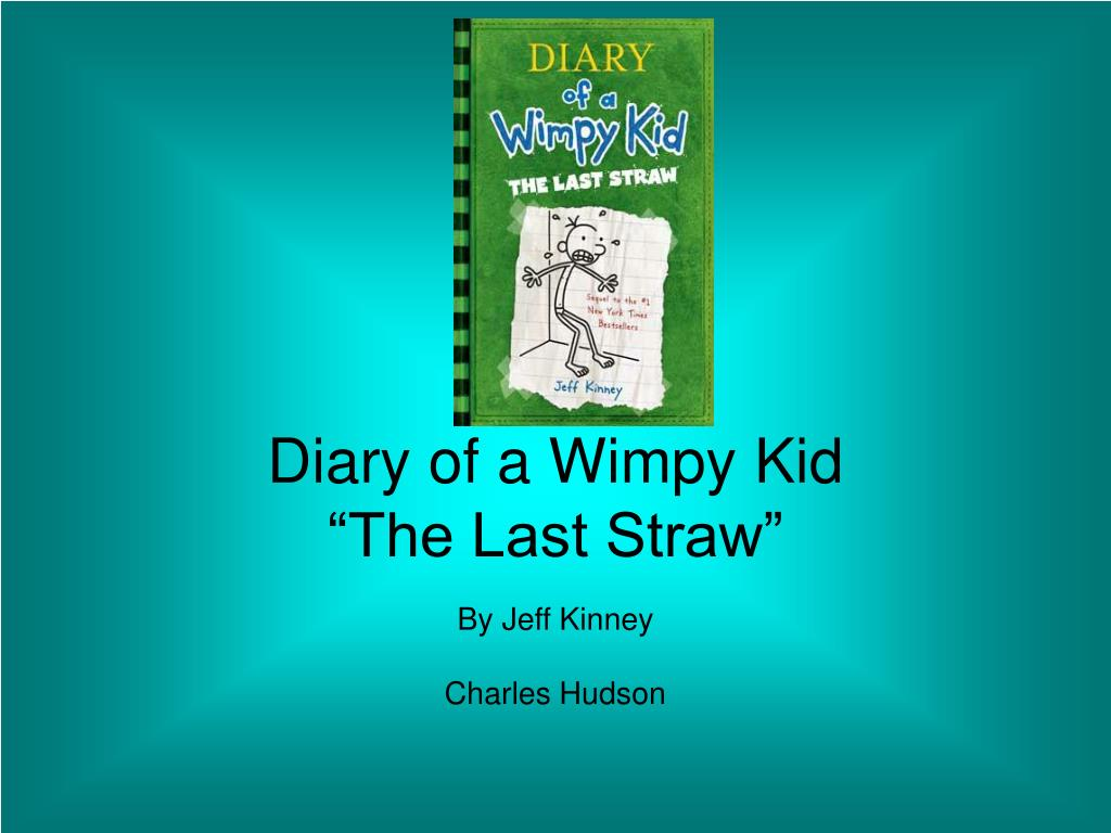 Ppt Diary Of A Wimpy Kid The Last Straw Powerpoint